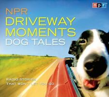 NPR Driveway Moments Dog Tales : Radio Stories That Won't Let You Go CD NEW