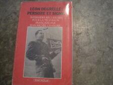 Léon Degrelle persiste et signe. Interviews par Jean Michel Charlier
