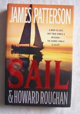 Sail by James Patterson and Howard Roughan (2008) First Edition, First Printing