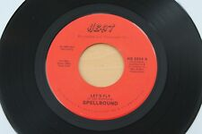 SPELLBOUND Let's Fly/Someone To Call My Own 45 Modern Soul Funk HEAR