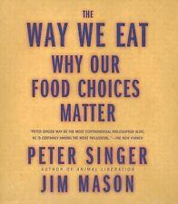 The Way We Eat - Why Our Food Choices Matter. By Peter Singer Audio Book On CD