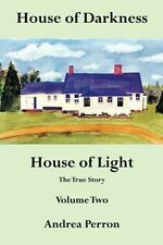 2: House of Darkness House of Light: The True Story Volume Two Volume 2