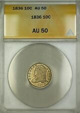 1836 Capped Bust Silver Dime 10c ANACS AU-50 (Better Coin)