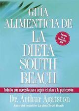 Guia Alimenticia de La Dieta South Beach: Todo lo que necesita para seguir el pl