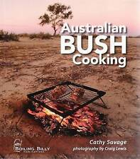 NEW Australian Bush Cooking, 3rd Edition By Cathy Savage  VGC   C204