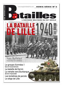 La bataille de Lille 1940, bataille de Carvin, magazine Batailles hors-série 5