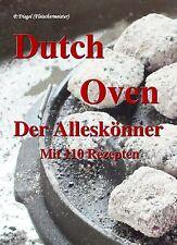 Dutch Oven Der Alleskönner - Mit 110 Rezepten (Mängelexemplar)