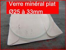 1 verre de montre mineral plat - ep.1mm Ø 25mm à 33mm - au choix