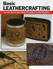 Basic Leathercrafting: All The Skills And Tools You Need To Get Started (how ...