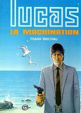 LUCAS LA MACHINATION (FRANCK BRICHAU) EDITIONS MICHEL DELIGNE 1985 RARE TBE