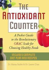 The Antioxidant Counter: A Pocket Guide to the Revolutionary ORAC Scale for Choo