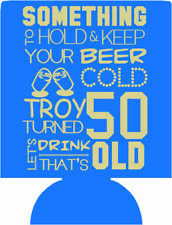 something to hold and keep your beer cold 50th Birthday can coolers SP1267