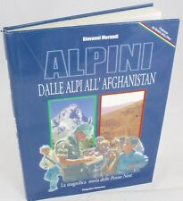 Alpini dalle Alpi all'Afganistan La Magica Storia delle Penne Nere