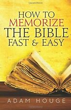 Adam Houge : NEW, How to Memorize the Bible Fast and Easy,February 2015