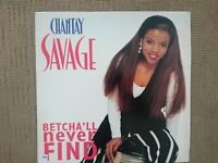 "CHANTAY SAVAGE BETCHA'LL NEVER FIND 1992 12"" VINYL & I WILL SURVIVE 1996 CD US"