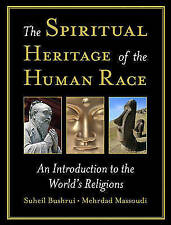 The Spiritual Heritage of the Human Race: An Introduction to the-ExLibrary