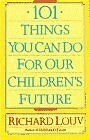 101 Things You Can Do for Our Childrens Future