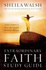 Extraordinary Faith Study Guide: God's Perfect Gift for Every Woman's Heart Wal