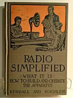 Radio Simplified How To Build And Operate The Apparatus Kendall And Koehler 1922