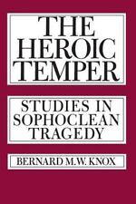 The Heroic Temper : Studies in Sophoclean Tragedy 35 by Bernard Knox (1983,...