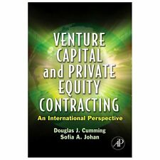 Venture Capital and Private Equity Contracting : An International Perspective...