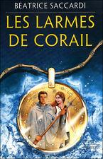 LES LARMES DE CORAIL Béatrice Saccardi roman jeunesse FANTASY