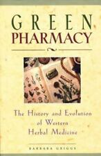 Green Pharmacy : The History and Evolution of Western Herbal Medicine by...