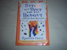Ditch the Diet and the Budget...and Find a Better Way to Live By C. Yates Book