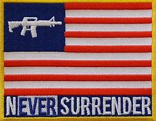 Never Surrender™  Embroidered Patch 100% MADE IN THE USA