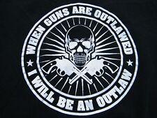 2ND AMENDMENT Men's T shirt WHEN GUNS ARE OUTLAWED I WILL BE AN OUTLAW Sz XL