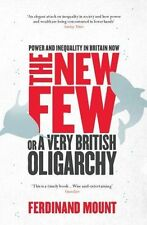 The New Few: or a Very British Oligarchy by Ferdinand Mount (Paperback, 2013)