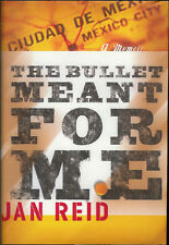 "BIO BOOK ""THE BULLET MEANT FOR ME A MEMOIR"" BY JAN REID TRUE CRIME MEXICO"
