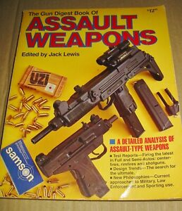 The Gun Digest Book Of ASSAULT WEAPONS  - 256pp SOFT COVER