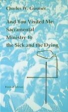 And You Visited Me: Sacramental Ministry to the Sick (Studies in the Reformed Ri