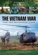 The Vietnam War: The Tet Offensive 1968 (Modern Warfare), , Tucker-Jones, Anthon
