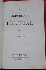 1881 REPUBLICA FEDERAL ASSIS BRASIL 1st Edit. Brazil Republicanism