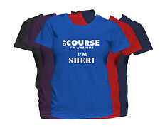 SHERI First Name Women's T-Shirt Of Course I'm Awesome Ladies Tee
