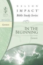 NEW - In the Beginning: Genesis (Nelson Impact Bible Study Guide)