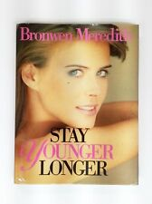 Stay Younger Longer by Bronwen Meredith (Hardback)