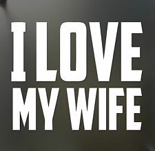 I Love My Wife Funny Husband Marriage JDM car window decal