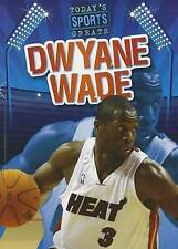 NEW Dwyane Wade (Today's Sports Greats (Paperback)) by Jason Glaser