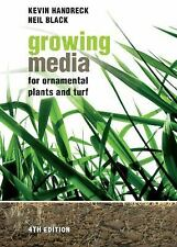 Growing Media For Ornamental Plants And Turf: By Kevin Handreck, Neil Black