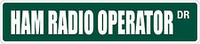 "*Aluminum* Ham Radio Operator 4"" x 18"" Metal Novelty Street Sign  SS 1648"