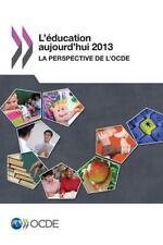 L'Éducation Aujourd'hui 2013 : La Perspective de L'Ocde by Organization for...