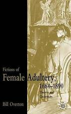Fictions of Female Adultery 1684-1890: Theories and Circumtexts-ExLibrary