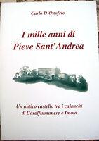 2012 STORIA DI PIEVE SANT'ANDREA TRA CASALFIUMANESE ED IMOLA. CARLO D'ONOFRIO