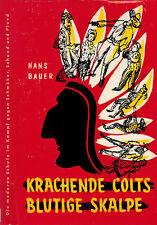 Bauer, krachende Colts blutige Skalpe, Schule geg. Schmöker Plund u Schund, 1957
