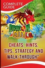 Dragon City Complete Guide: Cheats, Hints, Tips, Strategy and Walk-Through