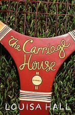 The Carriage House: A Novel, Hall, Louisa, Good Condition, Book