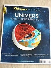 REVUE  CIEL & ESPACE  HS  N°37   AOÛT  2020   /  UNIVERS FAUT-IL TOUT REPENSER ?